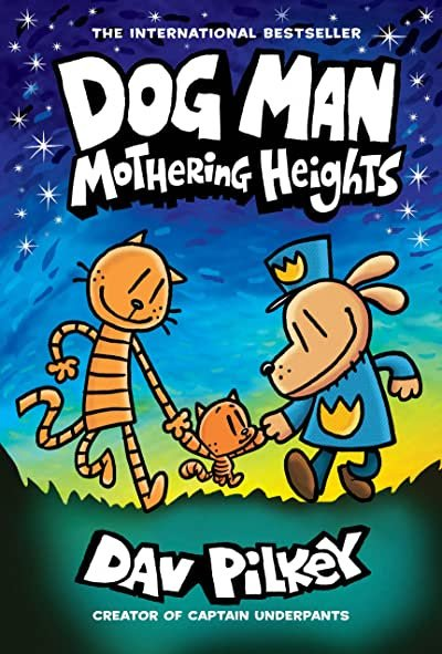 Dog Man Volume 10 - Mothering Heights by Dav Pilkey