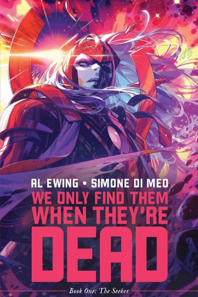 We Only Find Them When They're Dead | Graphic Novel by Ewing and di Meo