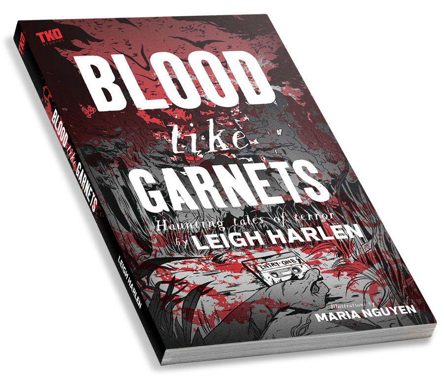 Blood Like Garnets - Haunting Tales of Terror by Leigh Harlen