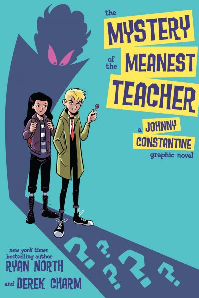 The Mystery of the Meanest Teacher - Johnny Constantine Graphic Novel